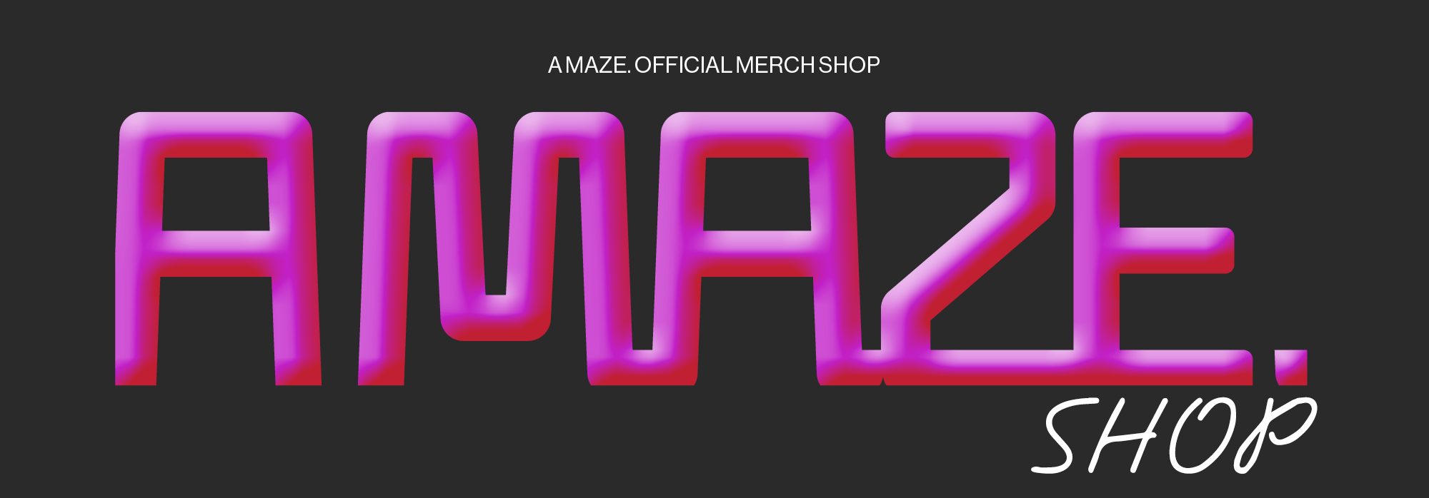 The Most Amazing Face of Playing Since 2008 - The Official A MAZE. Merch Shop